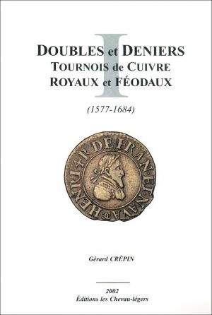 Doubles et Deniers Tournois de Cuivre Royaux et Féodaux